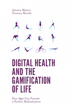 Digital Health and the Gamification of Life: How Apps an Promote a Positive Medicalization cover